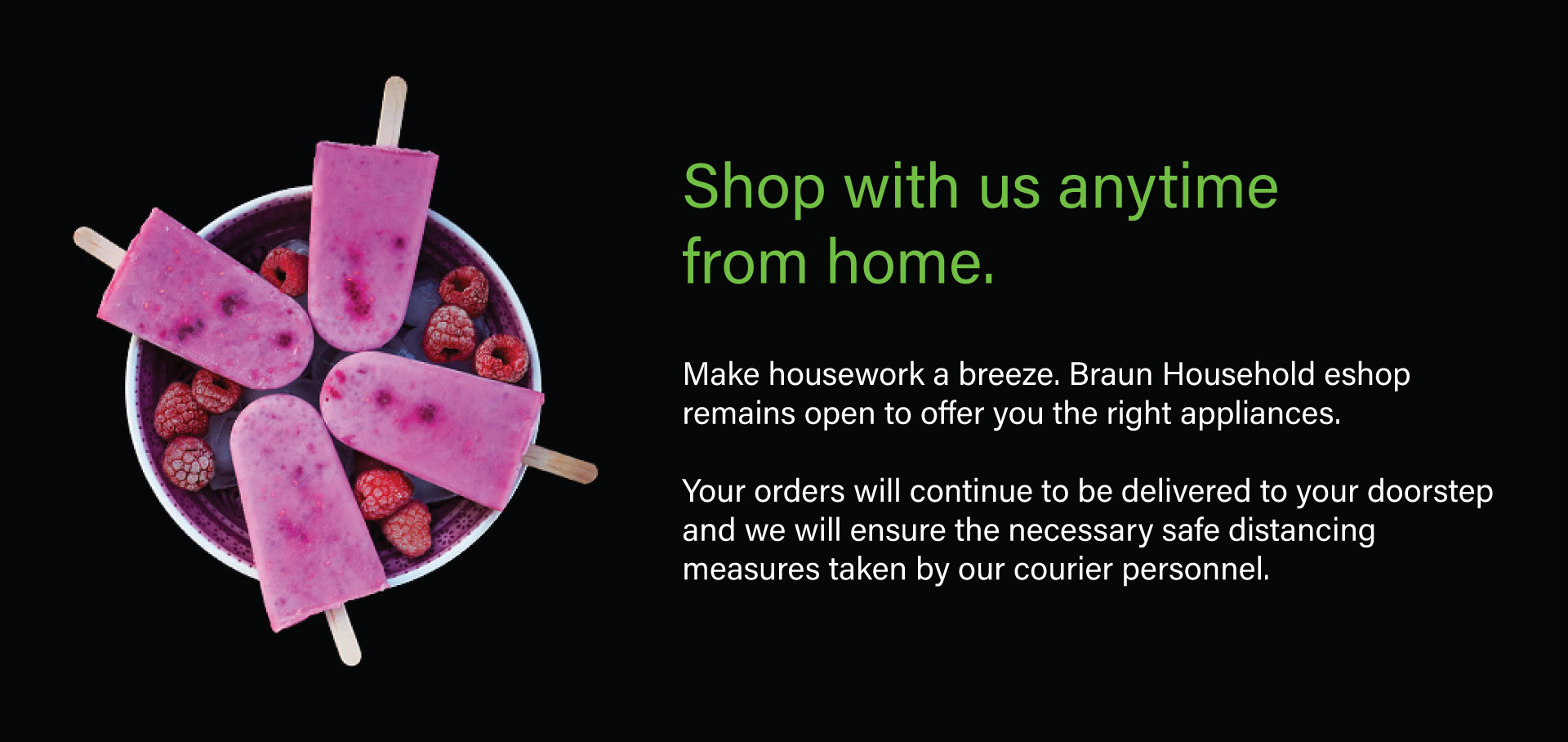 Shop with us anytime from home